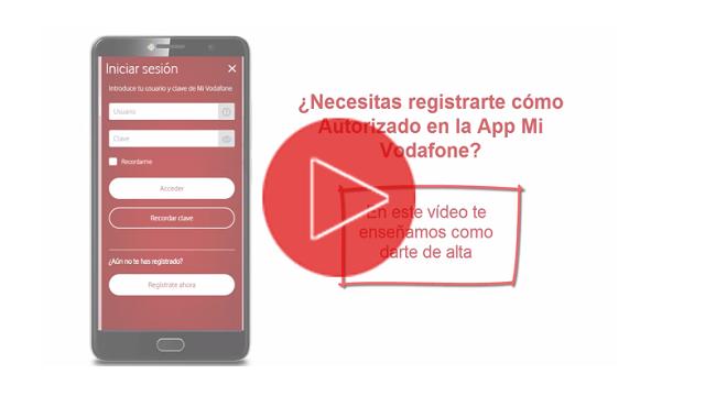 Cómo registrarte como autorizado en la App Mi Vodafone