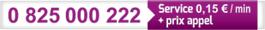 0 825 000 222 service 0,15 € par minute + prix appel