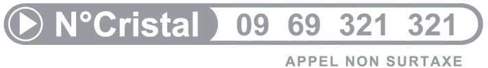 Numéro cristal : 09 69 321 321; Appel non surtaxé